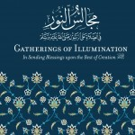 Gatherings of Illumination: In Sending Blessings upon the Best of Creation
