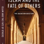 Islam and the Fate of Others: The Salvation Question