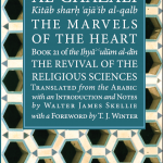 The Marvels of the Heart: Book 21 of the Iḥyāʾ ʿulūm al-dīn